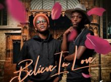 Download mp3: Dr Thulz ft TNS Believe In Love fakaza 2019 2020 com music gqom amapiano afrohouse mp3 download