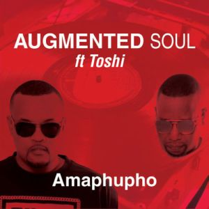 Download mp3: Augmented Soul & Toshi Amaphupho Extented Mix fakaza 2019 2020 com music gqom amapiano afrohouse mp3 download