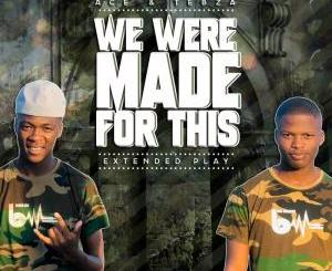 EP: Ace no Tebza – We Were Made For This