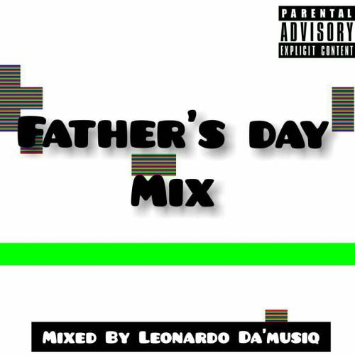Leonardo Da'musiq – Father's Day Mix