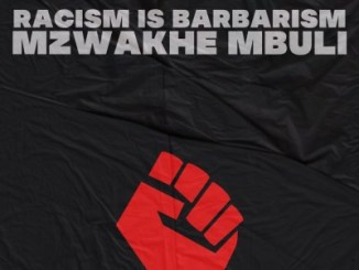 Mzwakhe Mbuli – Racism is Barbarism
