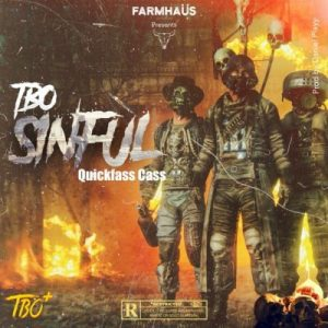 TBO ZA – Sinful Ft. Quickfass Cass