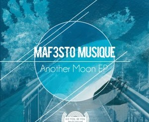 EP: Maf3sto Musique – Another Moon