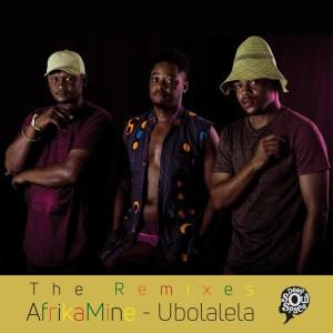 AfrikaMine – Ubolalela: The Remixes