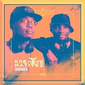 Kreative Nativez – Haraka Fakaza , HipHopZa & Zamusic Music & mp3, afrohouseking, Gqom songs, Afro House Music & Deep House Music, Amapiano