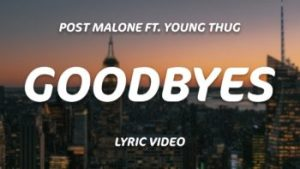 "Post Malone – ""Goodbyes"" (Feat. Young Thug) Video"