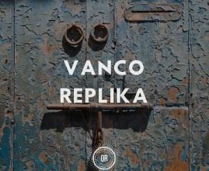 Vanco – Replika