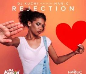 Dj Kuchi - Rejection Ft. Han-C