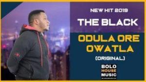 The Black - Odula Ore Owatla