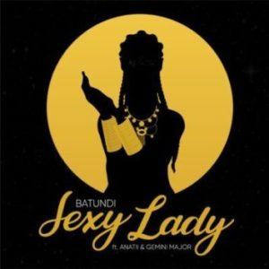 Batundi – Sexy Lady Ft. Anatii & Gemini Major