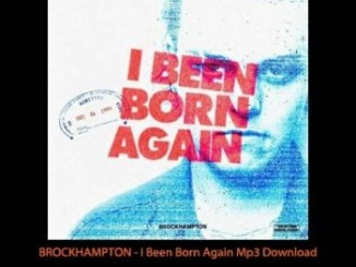 Brockhampton – I Been Born Again