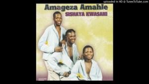 Amageza Amahle Ukufa Kwami Mp3