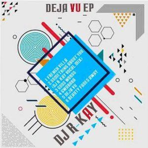 DJ R-KAY – Deja Vu