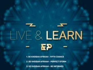 De Khoisan Afrikah – Live & Learn EP