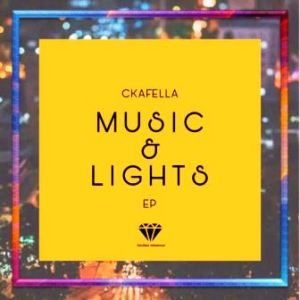 EP: DJ Ckafella – Music & Lights
