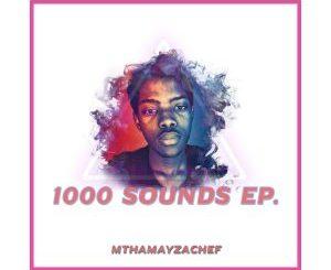 EP: MthamayzaChef – 1000 Sounds EP