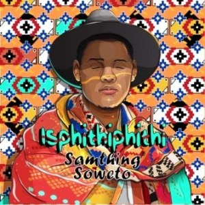 Samthing Soweto – Uvalo