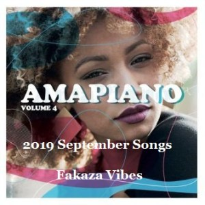 Download Amapiano 2019 September Songs