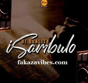 DJ Quality – Isambulo