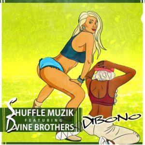 Shuffle Muzik – Dibono Ft Dvine Brothers