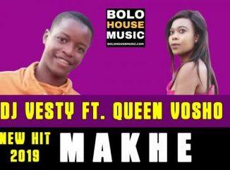 DJ Vesty – Makhe Ft. Queen Vosho