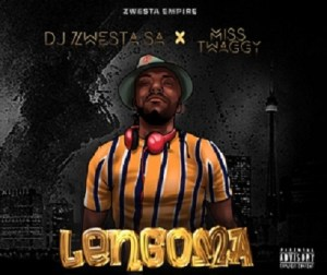 DJ Zwesta SA – Lengoma Ft Miss Twaggy