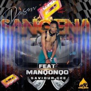 Sangena - Dason ft Manqonqo & Savior Gee