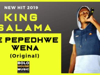 King Salama – Ke Pepedhwe Wena