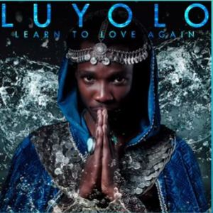 Luyolo - Learn to Love Again (Official Audio)
