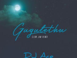 Dj Ace – Gugulethu (Slow Jam Amapiano Remix)