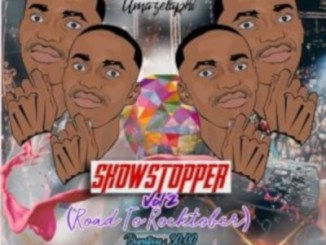 Toolz Umazelaphi – ShowStopper Vol. 2 (Road to Rocktober)