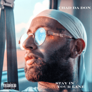 Chad Da Don – Stay in Your Lane Album