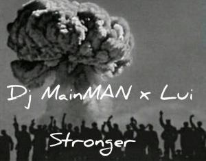 DJ MainMAN x Lui - Stronger (Original mix)