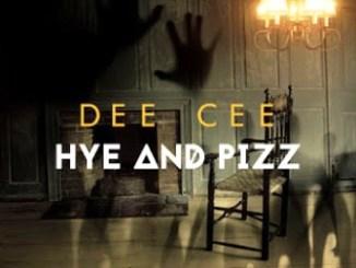 Dee Cee – Hye and Pizz EP