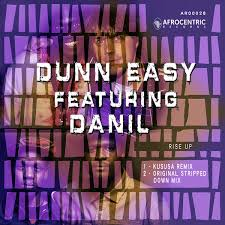 Dunn Easy ft Danil – Rise Up (Kususa Remix)