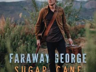Faraway George – Sugar Cane