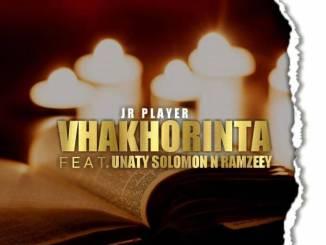 JR Player – Vhakorinta Ft. Ramzeey & Unaty Solomon