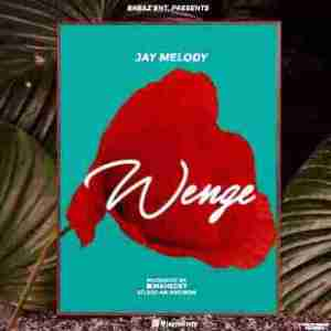 Jay Melody – Wenge