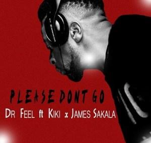 Kiki & James Sakala – Dr Feel – Please Don't Go