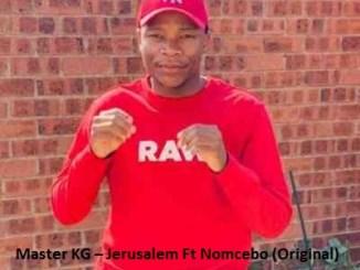 Master KG – Jerusalem Ft Nomcebo (Original)