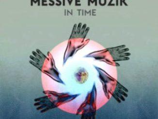 Messive Muzik – In Time EP