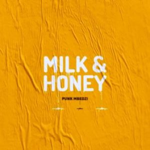 Punk Mbedzi – Milk & Honey EP
