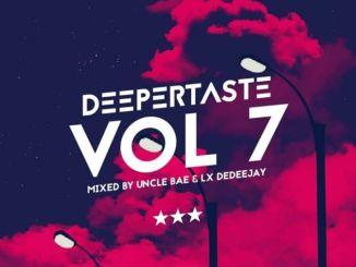 Uncle Bae & Lx deDeeJAY – Deeper Taste VOL 7