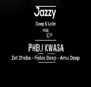 Zete D'roba x Amu Deep ft Fistos Deep – Pheli Kwasa (Jazzy Deep)