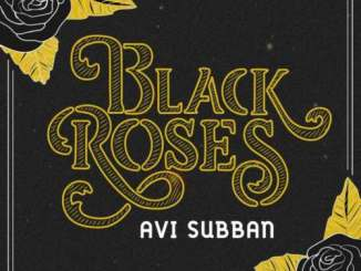 Avi Subban – Black Roses
