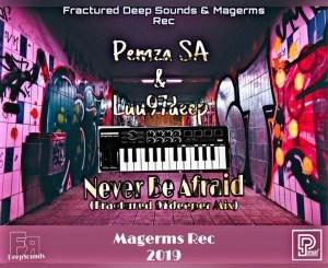 Luu97deep & Pemza – Never Be Afraid (Fractured 97deep)