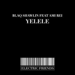 Blaq Shawlin – Yelele