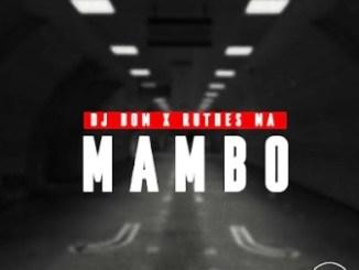 DJ Bom & Ruthes MA – Mambo