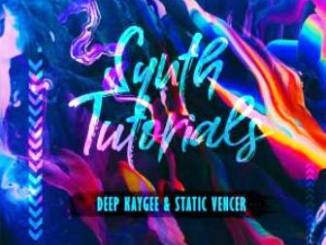 Deep KayGee & Static Vencer – Synth Tutorials