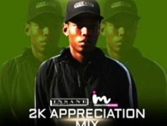 Insane Malwela – 2K Appreciation Mix